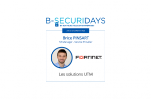 B-Securidays by Bouygues Telecom Entreprises – Avis d'expert #4 : les solutions UTM